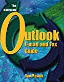 The Microsoft Outlook: E-Mail and Fax Guide