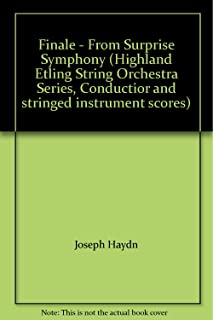 Finale - From Surprise Symphony (Highland Etling String Orchestra Series, Conductior and stringed instrument scores)