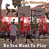 Do You Want to Play - New...
