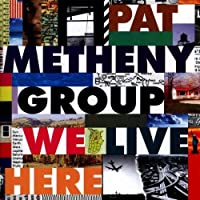 We Live Here by Pat Metheny (1995-01-17)