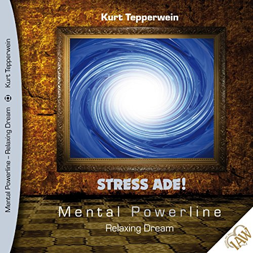 Stress ade! (Mental Powerline - Relaxing Dream) Titelbild
