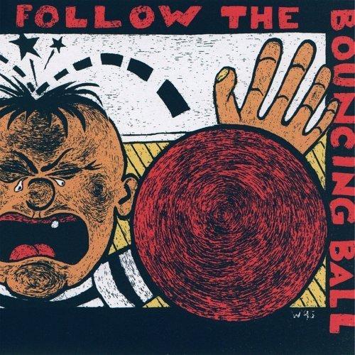 Follow the Bouncing Ball by Follow the Bouncing Ball (1996-06-14)