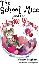 The School Mice and the Valentine Surprise: Book 5 For both boys and girls ages 6-11 Grades: 1-5.