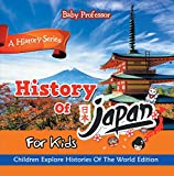 History Of Japan For Kids: A History Series - Children Explore Histories Of The World Edition (English Edition)
