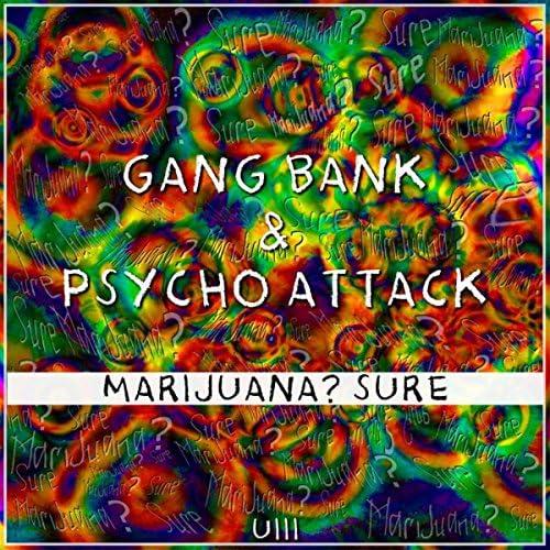Gang Bank & Psycho Attack