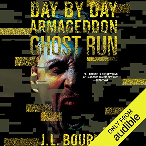 Ghost Run     Day by Day Armageddon, Book 4              By:                                                                                                                                 J. L. Bourne                               Narrated by:                                                                                                                                 Jay Snyder                      Length: 8 hrs and 14 mins     1,342 ratings     Overall 4.6