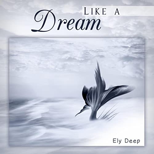Like a Dream by Ely Deep on Amazon Music - Amazon.com 6df903920cc0c