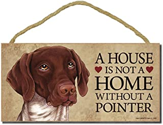 """German Shorthair Pointer """"A house is not a home without a German Shorthair"""" - 5"""" x 10"""" Door Sign with Bonus 1pc Stand and """"I Love My Dog"""" 3 Inch Round Decal"""