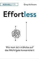 Effortless: Wie man sich mühelos auf das Wichtigste konzentriert (German Edition) eBook Kindle