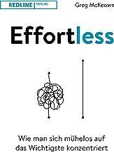 Effortless: Wie man sich mühelos auf das Wichtigste konzentriert (German Edition)