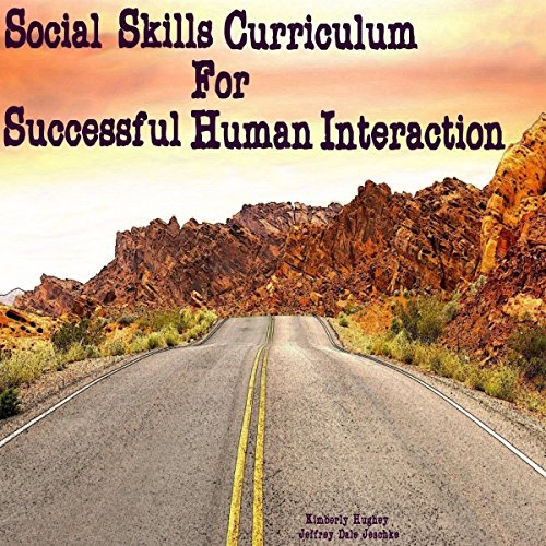 Social Skills Curriculum for Successful Human Interactions audiobook cover art