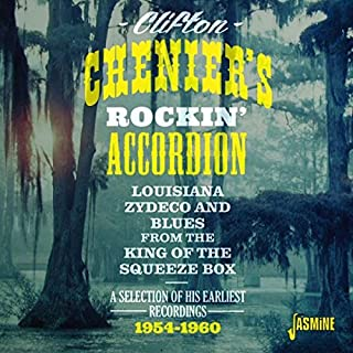 Rockin' Accordion: Louisiana Zydeco and Blues from the King of the Squeeze Box By Clifton Chenier (2015-06-01)