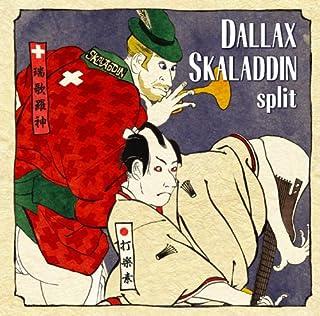 DALLAX/SKALADDIN split