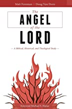 The Angel of the LORD: A Biblical, Historical, and Theological Study