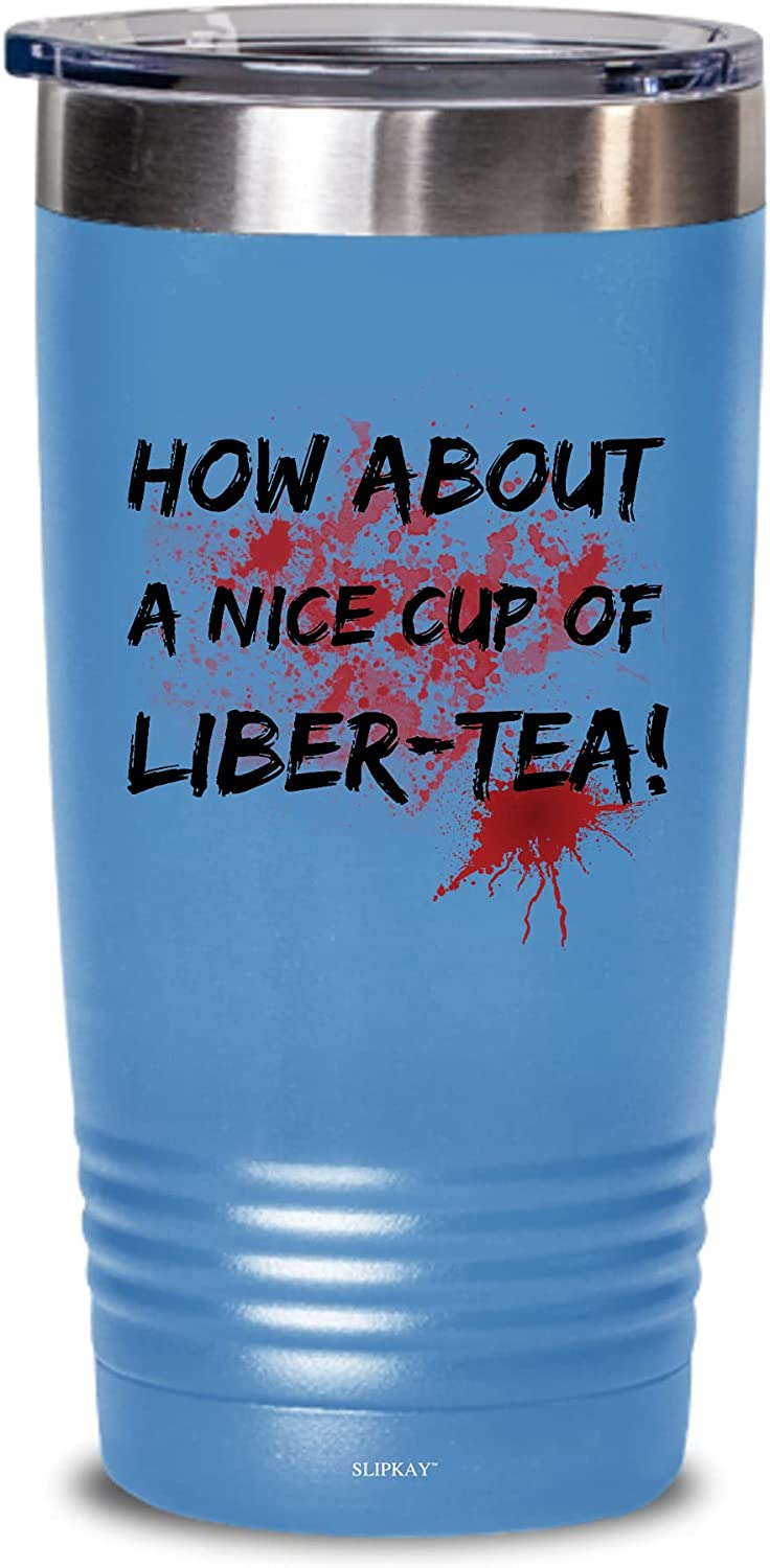 Nice Cup Of Liber excellence Max 85% OFF 20oz Gifts Tea Tumbler