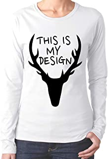 This is My Design A Deer Women's Long Sleeve T-Shirt Cotton Crew Neck Tee