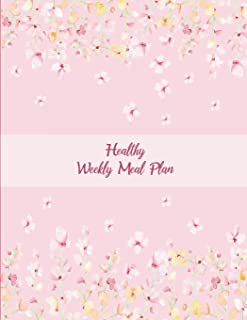 Healthy Weekly Meal Plan: Pink Blossom Cover, Meal Planner and Grocery list Large Print 8.5