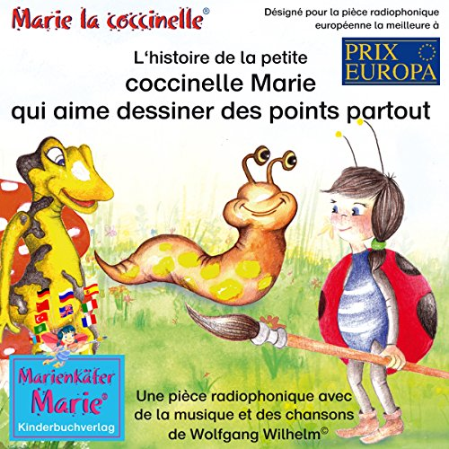 L'histoire de la petite coccinelle Marie qui aime dessiner des points partout                   By:                                                                                                                                 Wolfgang Wilhelm                               Narrated by:                                                                                                                                 Astrid Porzig                      Length: 45 mins     Not rated yet     Overall 0.0
