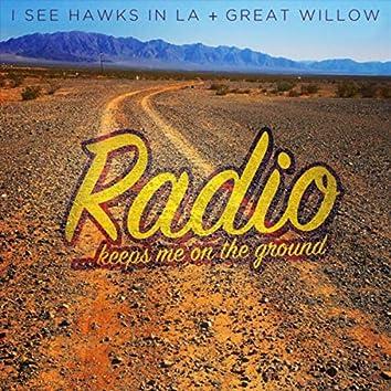 Radio Keeps Me on the Ground