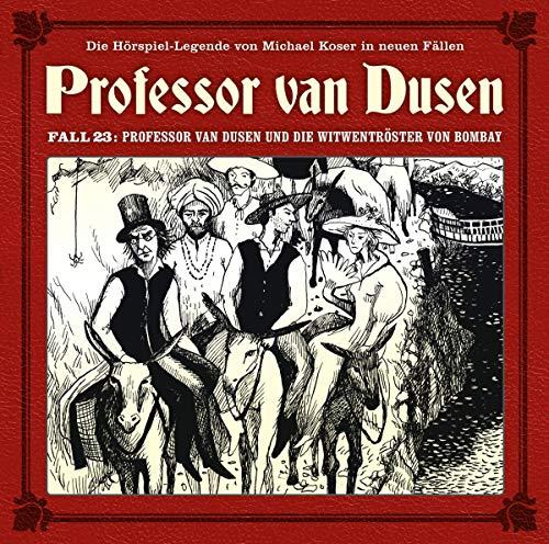 Professor Van Dusen und die Witwentröster Von Bombay (Neue Fälle 23)