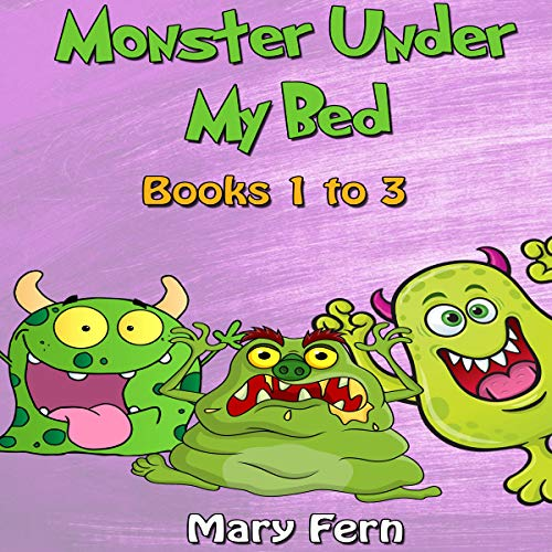 Monster Under My Bed: Stories for Anxious Children, Books 1 to 3 audiobook cover art