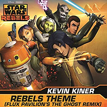 """Rebels Theme (Flux Pavilion's The Ghost Remix/From """"Star Wars: Rebels"""")"""