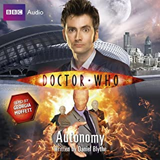 Doctor Who: Autonomy                   By:                                                                                                                                 Daniel Blythe                               Narrated by:                                                                                                                                 Georgia Moffett                      Length: 6 hrs and 6 mins     3 ratings     Overall 4.7