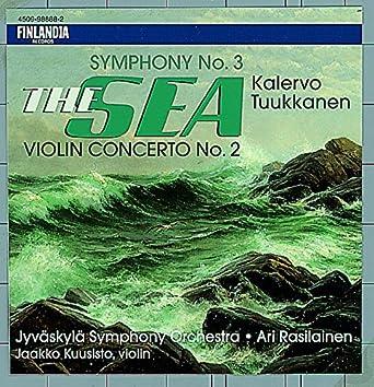"Tuukkanen: Symphony No. 3, ""The Sea"" & Violin Concerto No. 2"