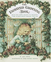 The Enchanted Gardening Book