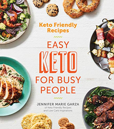 Keto Friendly Recipes: Easy Keto for Busy People 1