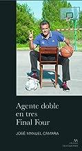 Un agente doble en tres Final Four (TESTIMONIO): Amazon.es: José ...