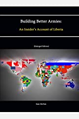 Building Better Armies: An Insider's Account of Liberia Paperback