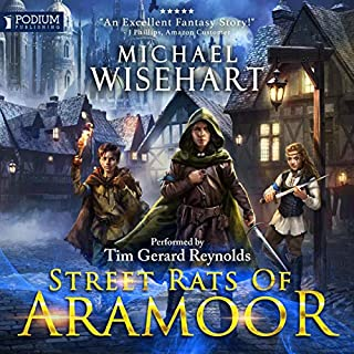 Street Rats of Aramoor     Street Rats of Aramoor, Book 1              By:                                                                                                                                 Michael Wisehart                               Narrated by:                                                                                                                                 Tim Gerard Reynolds                      Length: 16 hrs and 30 mins     48 ratings     Overall 4.4