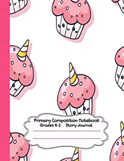 Primary Composition Notebook: Cupcake and cupcorn | Primary Composition Notebook Grades K-2 Story Journal: Picture Space And Dashed Midline | ... Paper Pages (Cupcake and cupcorn series)