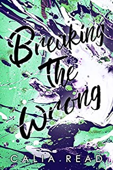 Breaking the Wrong (Sloan Brothers Series Book 2) by [Calia Read]
