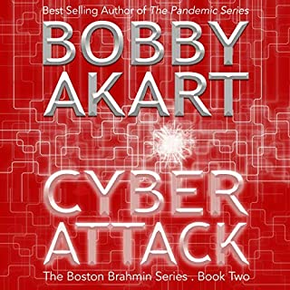 Cyber Attack     The Boston Brahmin Series Book 2              Written by:                                                                                                                                 Bobby Akart                               Narrated by:                                                                                                                                 Joseph Morton                      Length: 8 hrs and 7 mins     Not rated yet     Overall 0.0