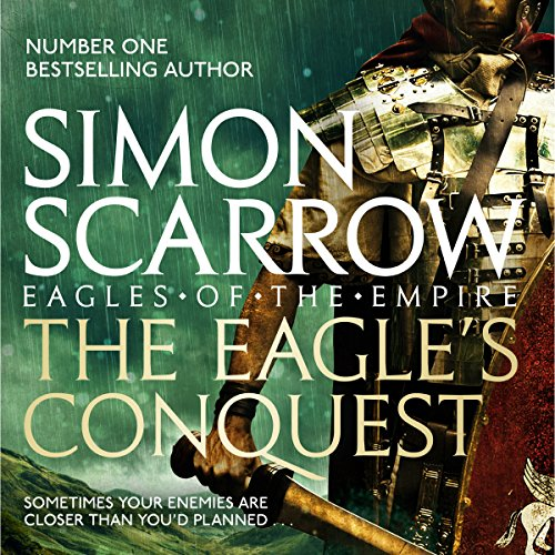 The Eagle's Conquest: Eagles of the Empire, Book 2