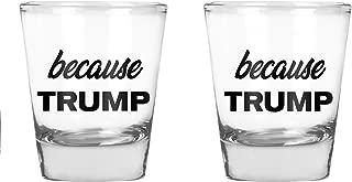 CBTwear - Because Trump - Anti Trump Funny Gag Gift - Birthday Gift for men or women - 1.75 OZ Shot Glass Set (2)
