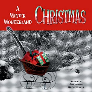 A Winter Wonderland: Acoustic Christmas Reflections