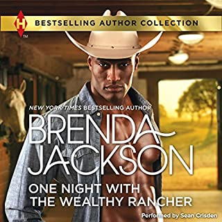 One Night with the Wealthy Rancher                   Written by:                                                                                                                                 Brenda Jackson                               Narrated by:                                                                                                                                 Sean Crisden                      Length: 3 hrs and 50 mins     Not rated yet     Overall 0.0