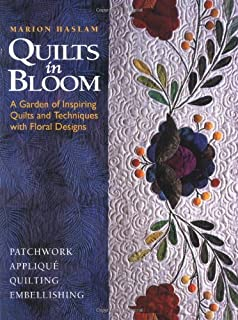 Quilts in Bloom: A Garden of Inspiring Quilts & Techniques With Floral Designs