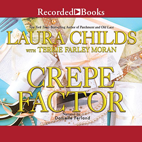 Crepe Factor                   By:                                                                                                                                 Laura Childs,                                                                                        Terrie Farley Moran                               Narrated by:                                                                                                                                 Danielle Ferland                      Length: 10 hrs and 19 mins     Not rated yet     Overall 0.0