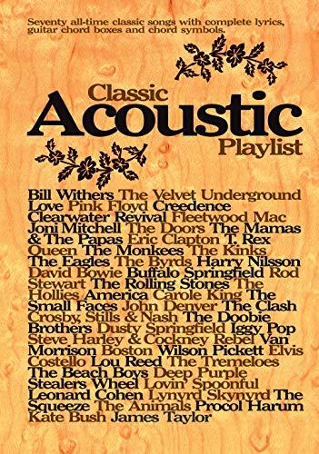 Classic Acoustic Playlist (Melody/Lyrics/Chords): (Chord Songbook)