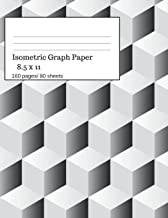 Isometric Graph Paper: Isometric Graph Paper Notebook Ideal for Architecture, Landscaping 3D Designs and Geometry. 8.5x11 Size, 160 Pages/ 80 Sheets. White Theme