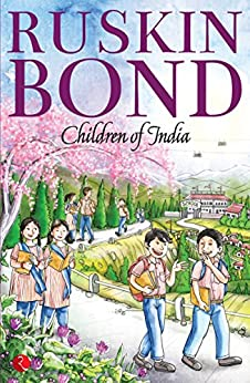 Children of India by [Ruskin Bond]