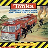 Tonka: Working Hard with the Busy Fire Truck