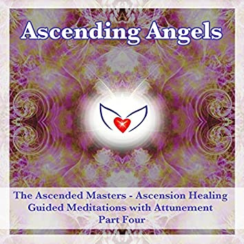 The Ascended Masters - Ascension Healing Guided Meditation Course - Part Four