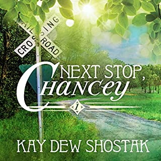 Next Stop, Chancey     Chancey Books, Book 1              By:                                                                                                                                 Kay Dew Shostak                               Narrated by:                                                                                                                                 Suzanne Barbetta                      Length: 10 hrs and 8 mins     114 ratings     Overall 4.2