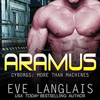 Aramus: Futuristic Science Fiction Romance     Cyborgs: More Than Machines Series, Book 4              By:                                                                                                                                 Eve Langlais                               Narrated by:                                                                                                                                 Logan McAllister                      Length: 6 hrs and 40 mins     54 ratings     Overall 4.5