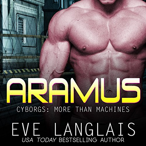 Aramus: Futuristic Science Fiction Romance: Cyborgs: More Than Machines Series, Book 4